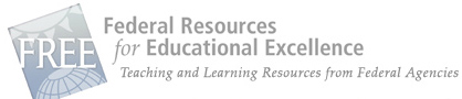 FREE: Federal Resources for Educational Excellence - Teaching and Learning Resources From Federal Agencies